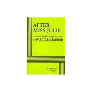 After Miss Julie   Acting Edition [Paperback]: Patrick Marber: Books