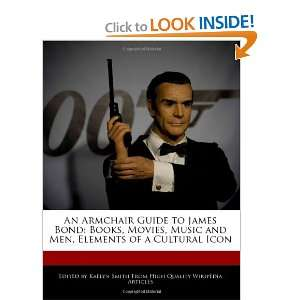 An Armchair Guide to James Bond Books, Movies, Music and