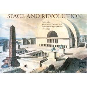 Space and Revolution Projects for Monuments, Squares, and