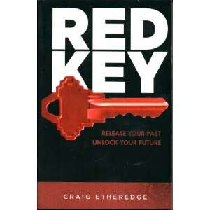 Red Key Release Your Past, Unlock Your Future