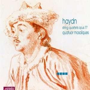 Haydn String Quartets Op 77 /Quatuor Mosaiques Mosaiques