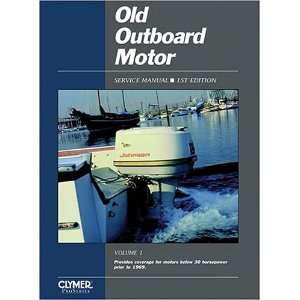 Covers Motors Below 30 Horsepower (Old Outboard Motor Service Manual