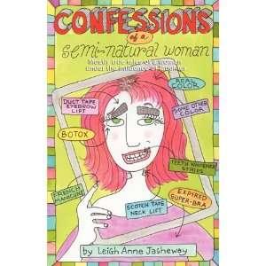 com Confessions of a Semi Natural Woman Mostly True Tales of a Woman