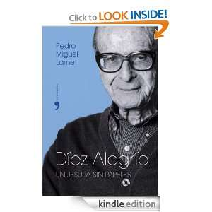 Díez Alegría (Biografias) (Spanish Edition): Pedro Miguel Lamet
