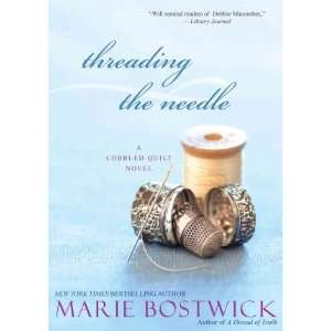 Threading the Needle) By Bostwick, Marie (Author) Paperback on 01 Jun