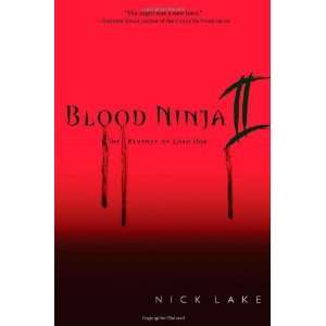 Blood Ninja II The Revenge of Lord Oda [Hardcover] Nick Lake Books