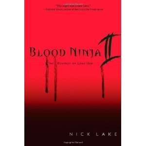 Blood Ninja II The Revenge of Lord Oda [Hardcover] Nick Lake Books