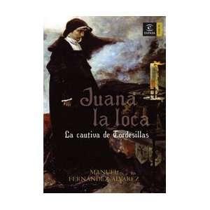 JUANA LA LOCA. LA CAUTIVA (9788467022940) MANUEL