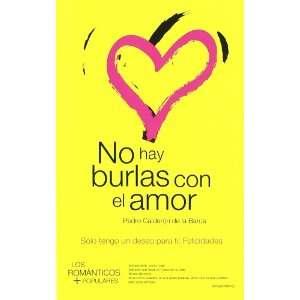 No hay Burlas con el Amor. (Col.los Romanticos mas