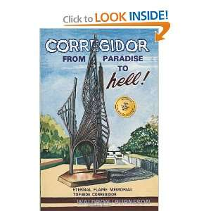 Corregidor: From Paradise to Hell! (9781412021098): Ben