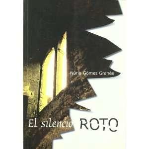 El Silencio Roto (Spanish Edition) (9788495985316) Nuria