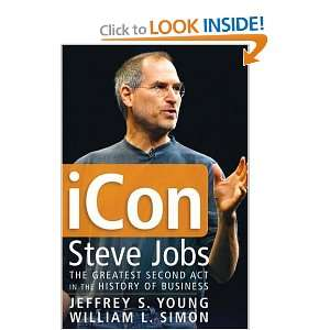 iCon Steve Jobs The Greatest Second Act in the History of