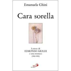 Cara sorella: Lettere di Edmondo Aroldi a una monaca (1983