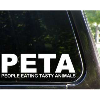 PETA   People Eating Tasty Animals funny decal / sticker