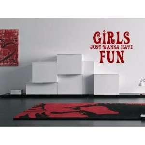 Girls Just Wanna Have Fun Vinyl Wall Decal