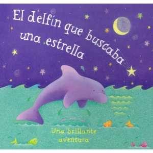 El Delfin Que Buscaba Una Estrella/ Dolphin Finds a Star