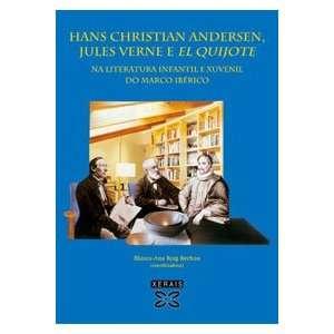 Hans Christian Andersen, Jules Verne E El Quijote Na