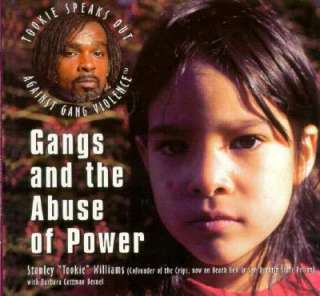Gangs and the Abuse of Power by Stanley Tookie Williams   Reviews