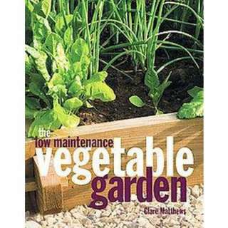 The Low Maintenance Vegetable Garden (Hardcover).Opens in a new window
