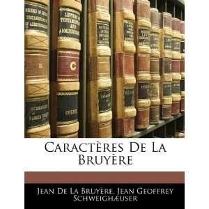 Caractères De La Bruyère (9781145797383): Jean De La Bruyère, Jean