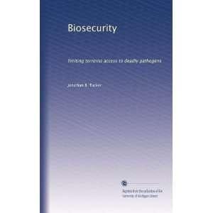 terrorist access to deadly pathogens: Jonathan B. Tucker: Books