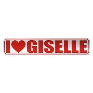 LOVE GISELLE  STREET SIGN NAME