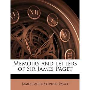 of Sir James Paget (9781178124743): James Paget, Stephen Paget: Books