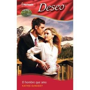 El Hombre Que Amo  The Man I Love, DeNosky, Kathie Romance